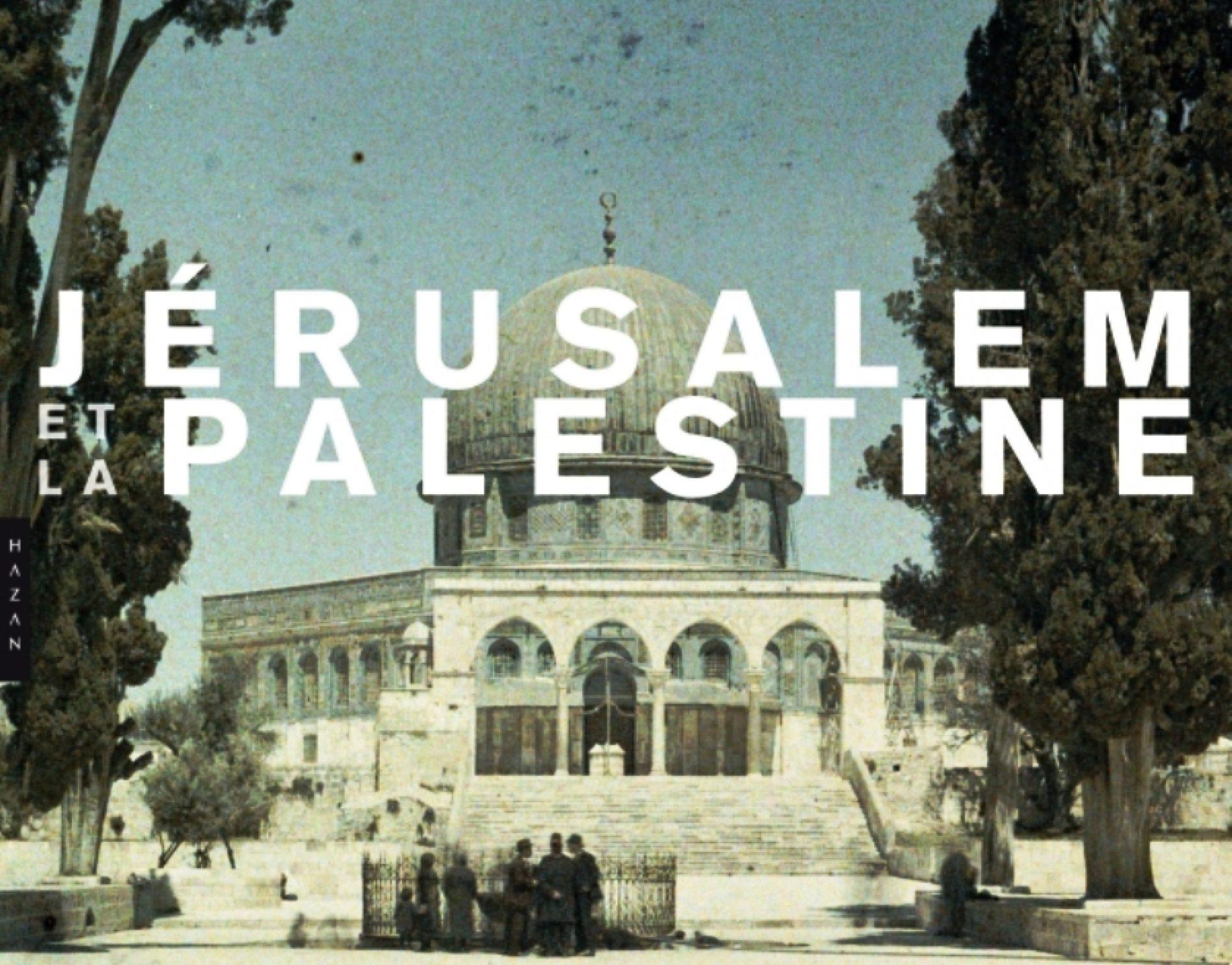 """""""Jérusalem et la Palestine"""""""