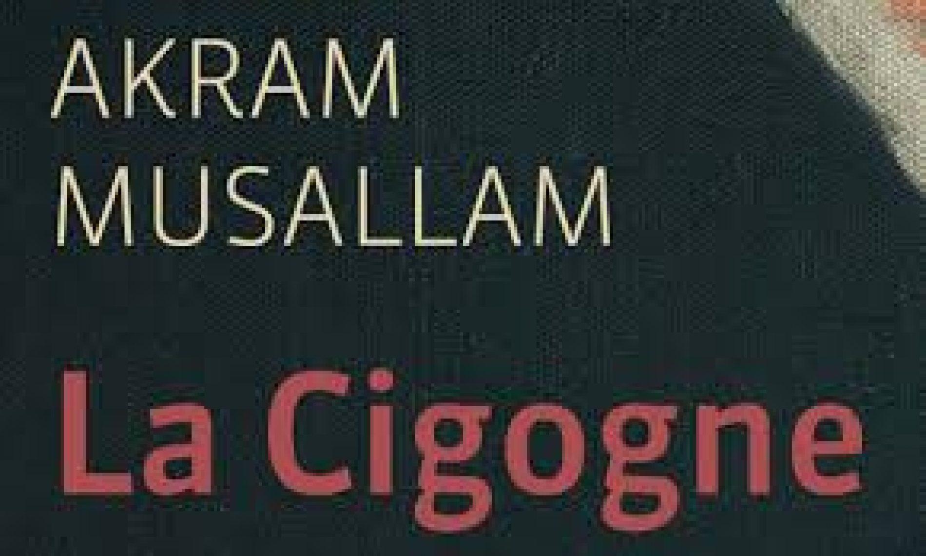 «La Cigogne» d'Akram Musallam